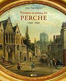 Peintres et Autres Artistes du Perche 1560-1960
