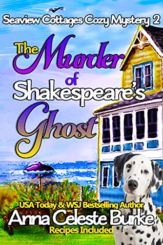 The Murder of Shakespeare's Ghost Seaview Cottages Cozy Mystery #2 (Seaview Cottages Cozy Mystery Series) by [Burke, Anna Celeste]