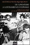 img - for De companero a contrarevolucionario. La revolucion cubana y el cine de Tomas Gutierrez Alea book / textbook / text book