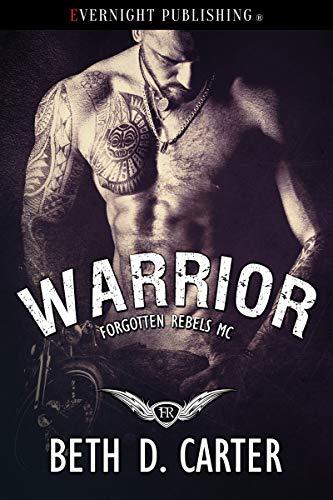 Warrior (Forgotten Rebels MC Book 4)