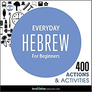 Everyday Hebrew for Beginners - 400 Actions & Activities Speech
