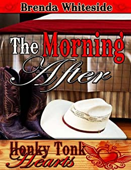 The Morning After (Honky Tonk Hearts) by [Whiteside, Brenda]