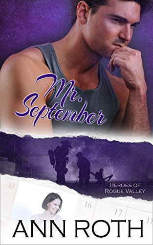 Book: Mr. September (Heroes of Rogue Valley - Calendar Guys Book 9) by Ann Roth