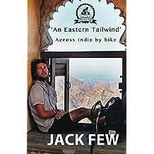 An Eastern Tailwind: Across India by Bike