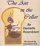 The Ant in the Cellar, Danielle Rosenblatt, 098015555X
