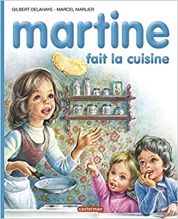 Martine Fait La Cuisine Gilbert Delahaye Marcel Marlier