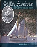 Colin Archer and the Seaworthy Double-Ender, John Leather, 0877420866
