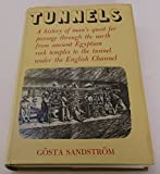 Tunnels: A History of Man's Quest for Passage Through the Earth from Ancient Egyptian Rock Temples to the Tunnel Under the English Channel