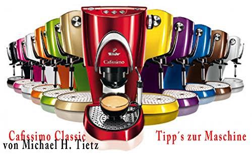 cafissimo-classic-nutzliche-tipps-zum-tchibo-kaffee-automat-german-edition