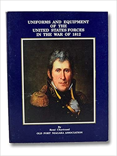 Book Uniforms & Equipment of the United States Forces in the War of 1812.