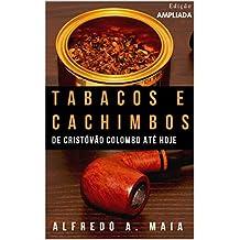 Tabacos e Cachimbos: De Cristóvão Colombo até hoje
