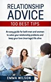 RELATIONSHIP ADVICE (FOR COUPLES) - 100 BEST TIPS FOR COUPLES: AN EASY RELATIONSHIP GUIDE (RELATIONSHIP MANAGEMENT) FOR BOTH MEN AND WOMEN TO SOLVE YOUR RELATIONSHIP PROBLEMS (FIX YOUR MARRIAGE)