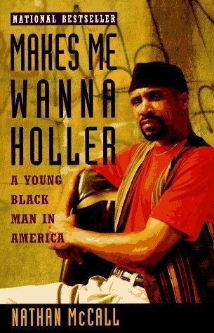 Makes Me Wanna Holler: A Young Black Man in America by Nathan McCall 1st (first) Vintage Bks F Edition [Paperback(1995)] (Make Me Wanna Holler compare prices)