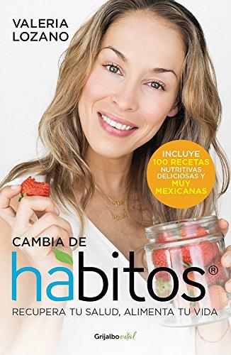 Cambia de habitos (Change Your Habits) (Spanish Edition) [Valeria Lozano] (Tapa Blanda)