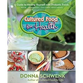 Cultured food for health: a guide to healing yourself with probiotic foods kefir * kombucha * cultured vegetables 15 hay house