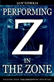 Performing in the Zone, Jon Gorrie, 1442110996