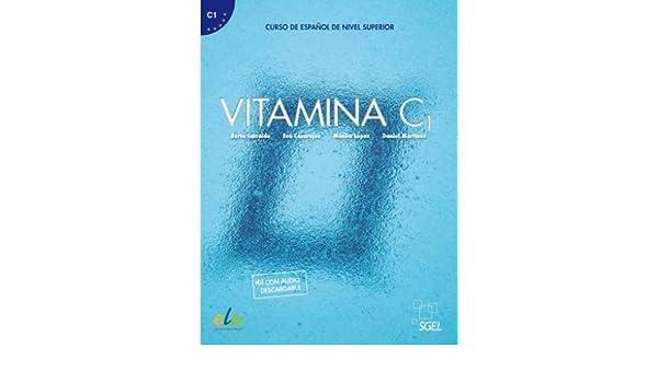 Vitamina C1: Curso de Espanol de Nivel Superior (Spanish Edition): Berta Sarralde, Monica Lopez: 9788497789042: Amazon.com: Books