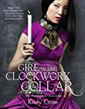 The Girl In The Clockwork Collar (The Steampunk Chronicles, Band 3)
