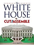 models of white house - The White House Cut & Assemble (Dover Children's Activity Books)