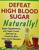Defeat High Blood Sugar Naturally!