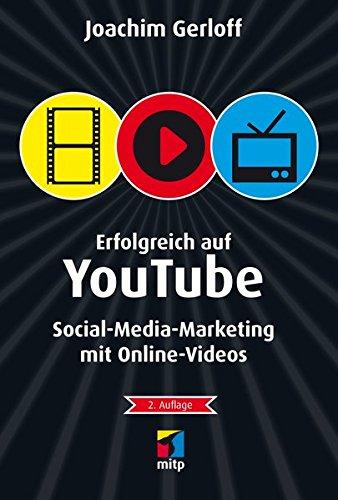 Erfolgreich auf YouTube: Social-Media-Marketing mit Online-Videos (mitp Die kleinen Schwarzen) Broschiert – 31. August 2015 Joachim Gerloff 3958451039 Absatz / Marketing Digital - Digitaltechnik