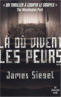 Là où vivent les peurs... par Siegel