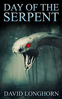 Day of the Serpent (Ouroboros Book 3) by [Longhorn, David]