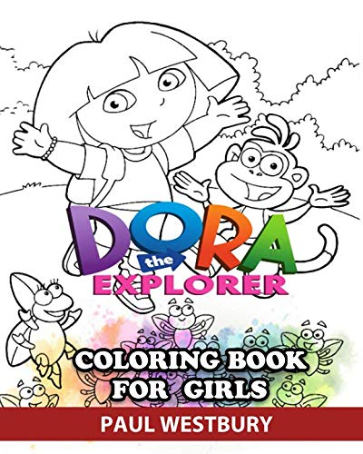 Dora the Explorer Coloring Book for Girls: Great Activity Book to Color All Your Favorite Dora the Explorer Characters ()