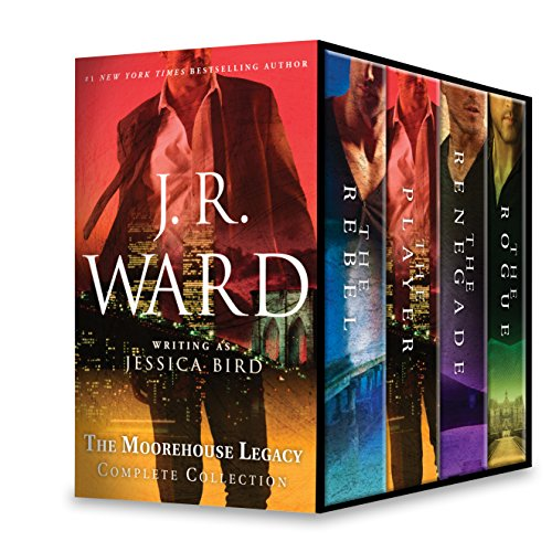 Jr Collection (J. R. Ward The Moorehouse Legacy Complete Collection: The Rebel\The Player\The Renegade\The Rogue)