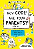 The How Cool Are Your Parents? (Or Not)