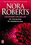 Lieutenant Eve Dallas, Tome 25 et 26 : Tome 25, L'art du crime ; Tome 26, Scandale du crime