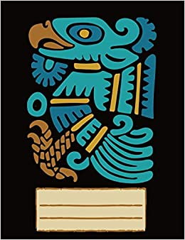 Eagle Composition Notebook: Mexican Maya Pictogram Icon