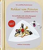 Rohkost vom Feinsten: Ein Leitfaden mit vielen Rezepten und Wissenswertem (Edition Sonnenklar)