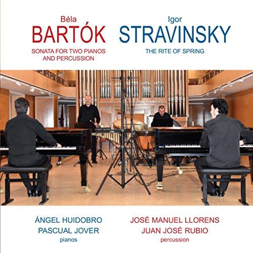 Béla Bartók: Sonata for Two Pianos and Percussion. Igor Stravinsky: the Rite of Spring (Bela Bartok Sonata For Two Pianos And Percussion)