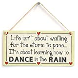 Hermosaa Life Isn'T About Waiting For The Storm To Pass It'S About Learning How To Dance In The Rain - Motivational Sign 10''X5''