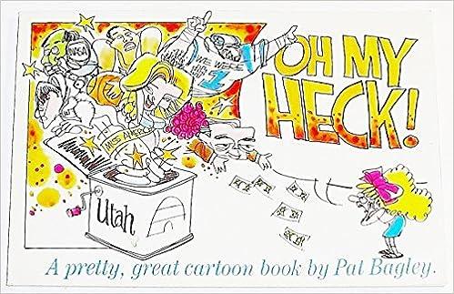 Oh My Heck A Pretty Great Cartoon Book Pat Bagley 9780941214681