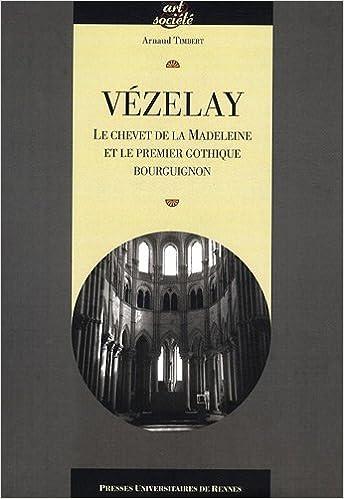 Téléchargement de manuel Vézelay : Le chevet de la Madeleine et le premier gothique bourguignon 2753507597 PDF RTF DJVU