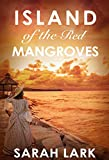 Island of the Red Mangroves (Caribbean Islands Saga Book 2)
