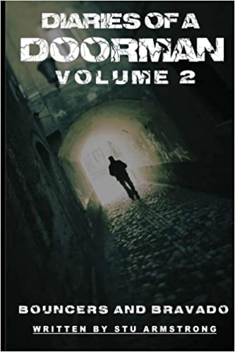 The Diaries of a Doorman - Bouncers & Bravado: Volume Two
