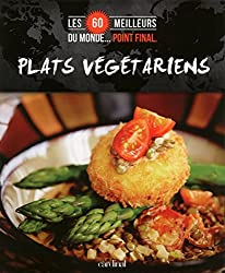 Les 60 meilleurs plats végétariens du monde
