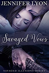 Savaged Vows: Savaged Illusions Trilogy Book 2