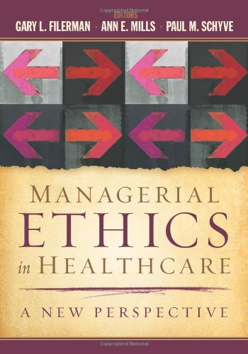 Managerial Ethics in Healthcare: A New Perspective by Health Administration Press