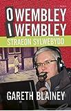 O Wembley I Wembley - Straeon Sylwebydd