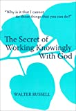 img - for The Secret of Working Knowingly With God book / textbook / text book