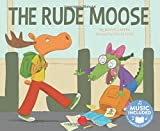 img - for Rude Moose, The (Me, My Friends, My Community) book / textbook / text book