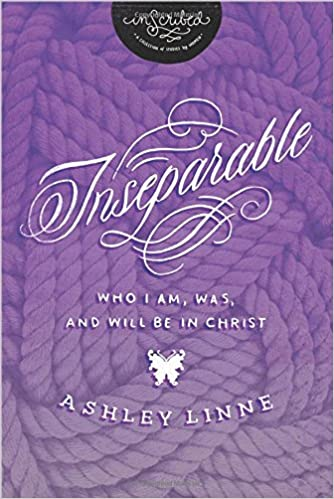 Inseparable Who I Am Was And Will Be In Christ Inscribed Collection Ashley Davis Inscribed 9781401680237 Amazon Com Books