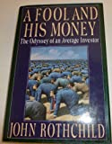 A Fool and His Money, John Rothchild, 0670811777