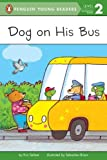 Dog on His Bus, Eric Seltzer and Kirsten Hall, 0448459043