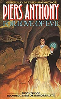 For Love Of Evil Book Six Incarnations Immortality