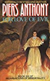 img - for For Love of Evil (Book Six of Incarnations of Immortality) book / textbook / text book